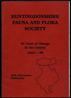 40 Years Of Change In The County by the Hunts Fauna and Flora Society